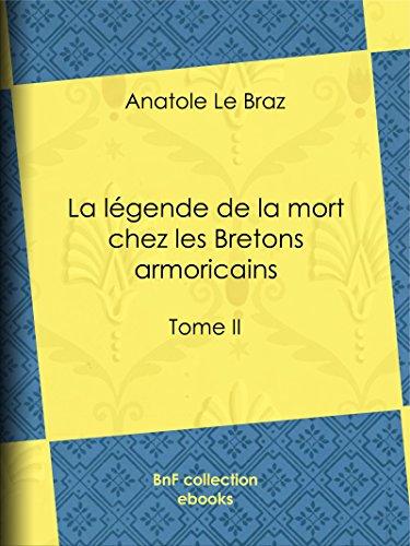 En ligne téléchargement La Légende de la mort chez les Bretons armoricains: Tome II pdf