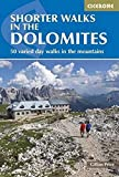 Shorter Walks in the Dolomites: 50 varied day walks in the mountains (Cicerone Walkin...