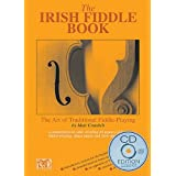 The Irish Fiddle Book: The Art of Traditional Fiddle Playing