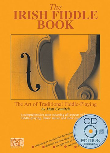 The Irish Fiddle Book: The Art of Traditional Fiddle Playing (CD Edition) por Matt Cranitch
