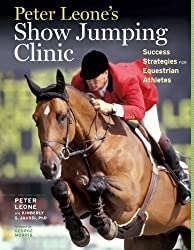 Peter Leone's Show Jumping Clinic: Success Strategies for Equestrian Competitors by Kimberly S. Jaussi (2012-06-05)