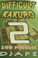 Difficult Kakuro: 200 puzzles Taschenbuch