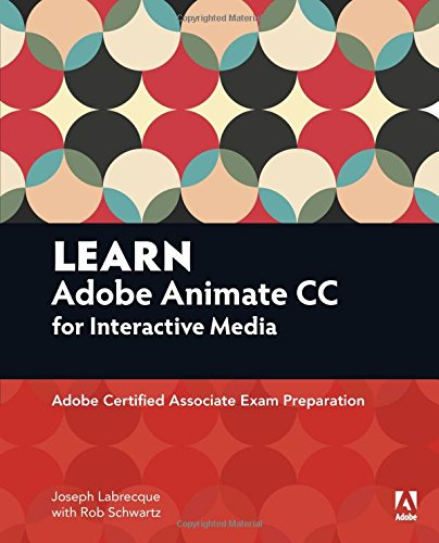 Learn Adobe Animate CC for Interactive Media (Adobe Certified Associate (ACA))