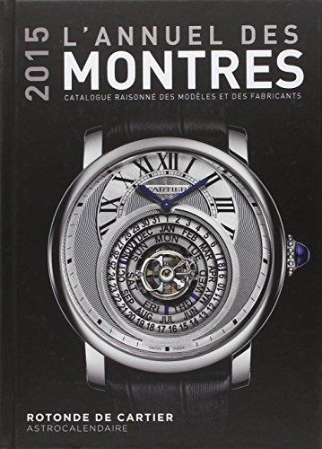 L'annuel des montres : Catalogue raisonné des modèles et des fabricants