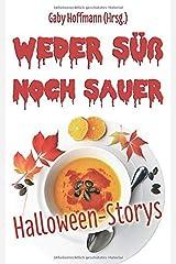 Weder süß noch sauer: Halloween-Storys Taschenbuch