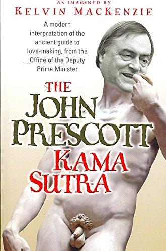 [(The John Prescott Kama Sutra)] [By (author) Kelvin MacKenzie] published on (October, 2006)