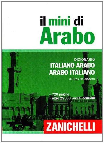 Il mini arabo. Dizionario italiano-arabo, arabo-italiano