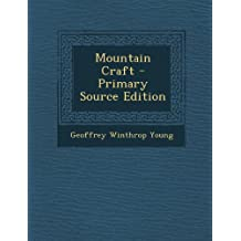 Mountain Craft - Primary Source Edition