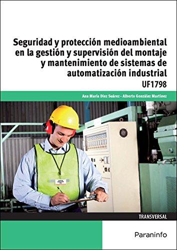 Seguridad y protección medioambiental en la gestión y supervisión del montaje y mantenimiento de sistemas de automatización industrial (Cp - Certificado Profesionalidad)