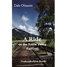 A Ride on the Kettle Valley Rail Trail: A Biking Journal (English Edition)