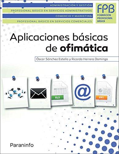 Aplicaciones básicas de ofimática (Administracion Y Gestion) por RICARDO HERRERO DOMINGO