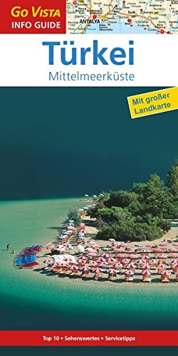 GO VISTA: Reiseführer Türkei (Mittelmeerküste - Mit Faltkarte)