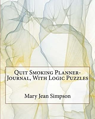 Quit Smoking Planner-Journal, With Logic Puzzles by CreateSpace Independent Publishing Platform