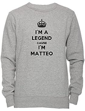 I'm A Legend Cause I'm Matteo Unisex Uomo Donna Felpa Maglione Pullover Grigio Tutti Dimensioni Men's Women's...