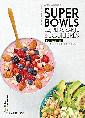 Superbowls les repas santé & équilibrés (Plaisir et vitamines) por Quitterie Pasquesoone