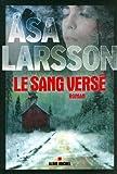Le Sang versé | Larsson, Asa. Auteur