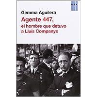 Agente 447, El Hombre Que Detuvo A Lluís Companys (HISTORIA)