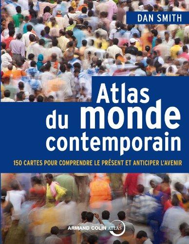 Atlas du monde contemporain - 150 cartes pour comprendre le présent et anticiper l'avenir