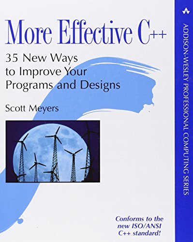 More Effective C++:35 New Ways to Improve Your Programs and Designs (Professional Computing)