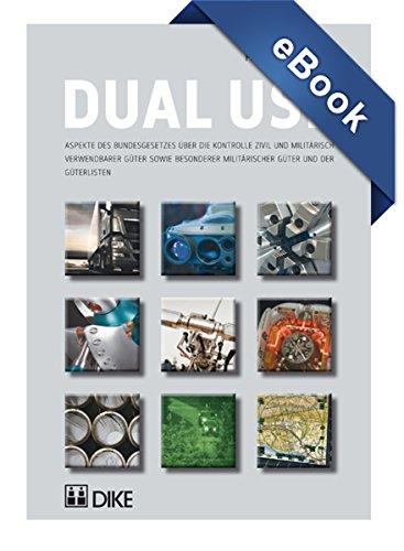 Dual Use: Aspekte des Bundesgesetzes über die Kontrolle zivil und militärisch verwendbarer Güter sowie besonderer militärischer Güter und der Güterlisten