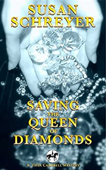 Saving the Queen of Diamonds: Thea Campbell Mystery Book 6 (Thea Campbell Mysteries) by [Schreyer, Susan]