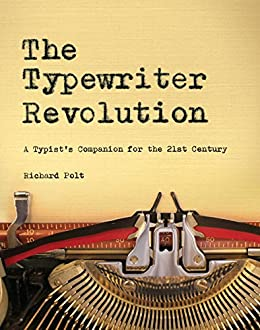 The Typewriter Revolution: A Typists Companion for the 21st Century (English Edition)