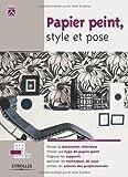 Papier peint, style et pose (Petite encyclo maison)