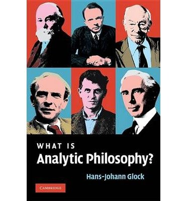 [(What is Analytic Philosophy?)] [Author: Hans-Johann Glock] published on (May, 2008)