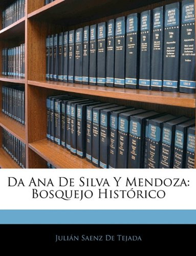 Da Ana De Silva Y Mendoza: Bosquejo Histórico