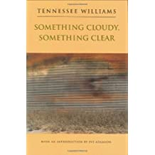 Something Cloudy, Something Clear by Tennessee Williams (1995-09-01)