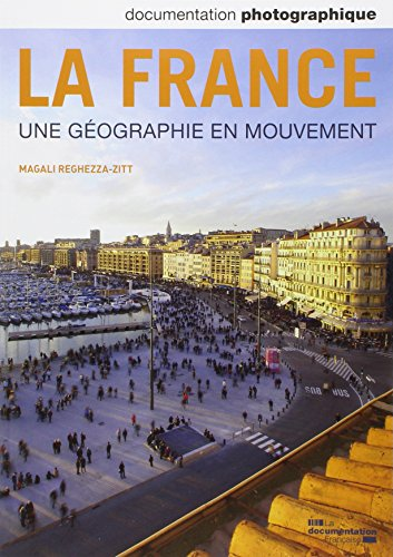 Documentation photographique n° 8096 : La France, une géographie en mouvement par Magali Reghezza-Zitt