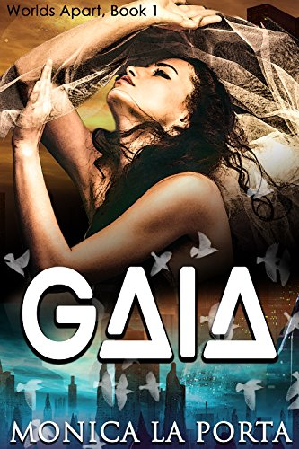 Gaia (Worlds Apart Book 1) (English Edition)