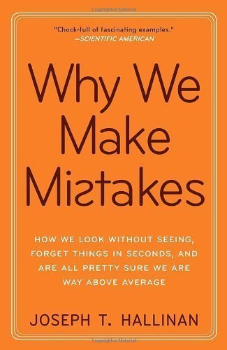 why-we-make-mistakes-how-we-look-without-seeing-forget-things-in-seconds-and-are-all-pretty-sure-we-
