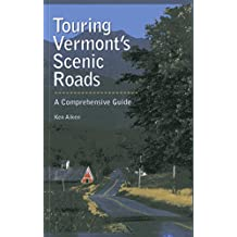 Touring Vermont's Scenic Roads: A Comprehensive Guide