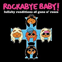 Rockabye Baby! Lullaby Renditions of Guns N' Roses