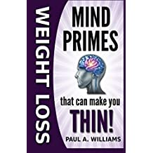 Weight Loss Mind Primes That Can Make You Thin!