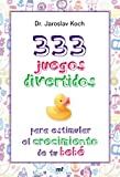333 Juegos Divertidos Para Estimular El Crecimiento De Tu Bebé