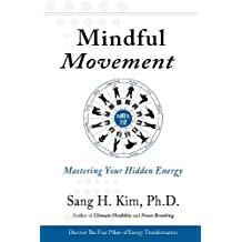 Mindful Movement: Mastering Your Hidden Energy