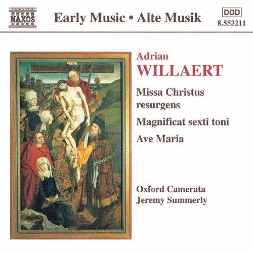 Willaert: Missa Christus Resurgens / Magnificat / Ave Maria