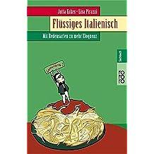 Flüssiges Italienisch (Mit Redensarten zu mehr Eloquenz)