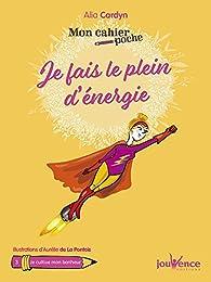 Mon cahier poche : Je fais le plein d'énergie ! par Cardyn