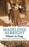 Winter in Prag: Erinnerungen an meine Kindheit im Krieg - Madeleine K. Albright