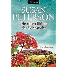 Die roten Bl??ten der Sehnsucht: Australien-Saga by Susan Peterson (2012-07-16)