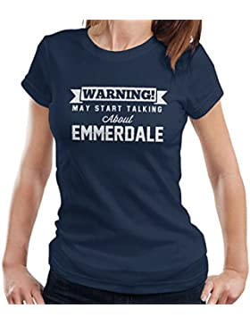 Warning May Start Talking About Emmerdale Women's T-Shirt
