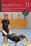 Handball Praxis 11 – Ganzheitliches und abwechslungsreiches Athletiktraining (handball-uebungen.de / Praxis) (German Edition)