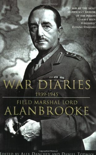 alanbrooke-war-diaries-1939-1945-field-marshall-lord-alanbrooke-by-alanbrooke-lord-new-edition-2002