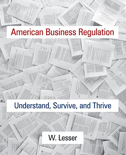 American Business Regulation: Understand, Survive and Thrive