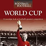 When Football was Football: World Cup: A Nostalgic Look at Football's Greatest Competition by Powley, Adam (2010) Hardcover