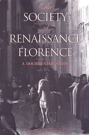 The Society of Renaissance Florence: A Documentary Study (RSART: Renaissance Society of America Reprint Text Series) (2001-11-15)
