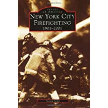 New York City Firefighting: 1901-2001 (Images of America)